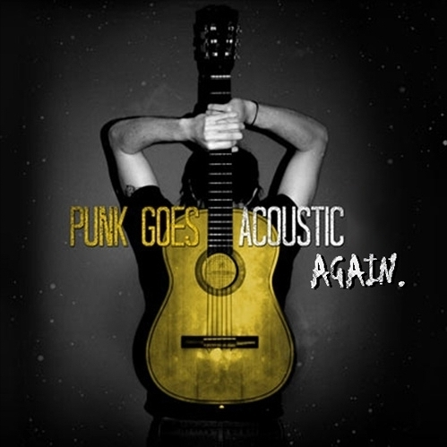 Punk Goes Acoustic Again!